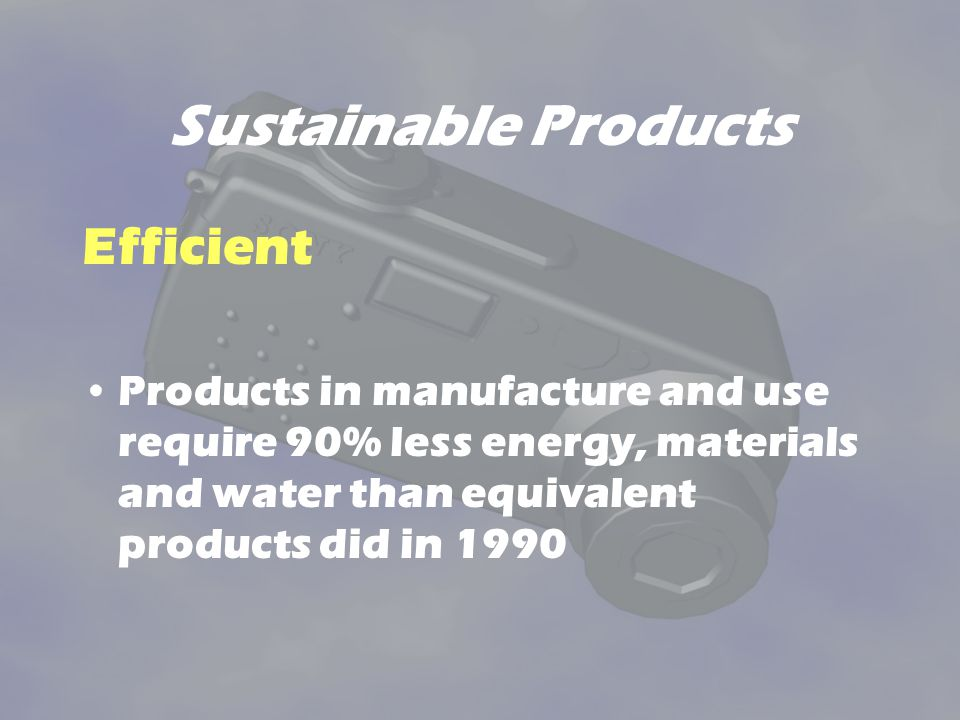 Sustainable Products Efficient