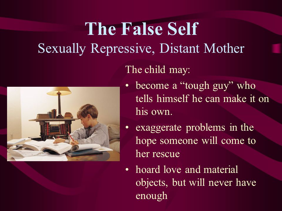 The False Self Sexually Repressive, Distant Mother