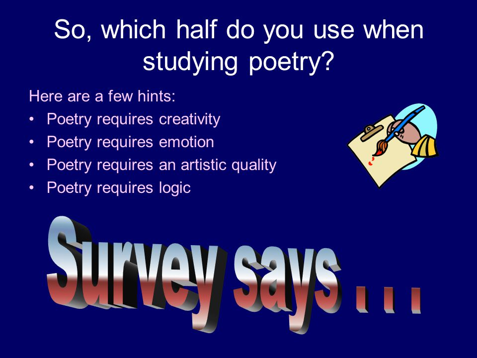 So, which half do you use when studying poetry