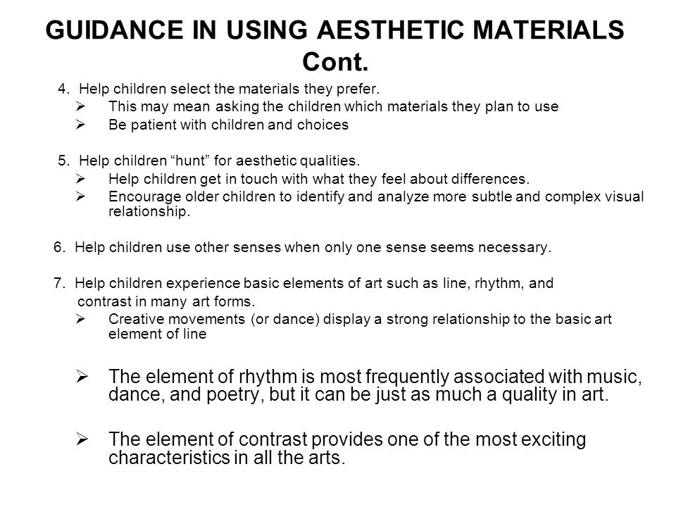 GUIDANCE IN USING AESTHETIC MATERIALS Cont.