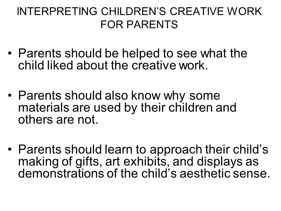 INTERPRETING CHILDREN'S CREATIVE WORK FOR PARENTS