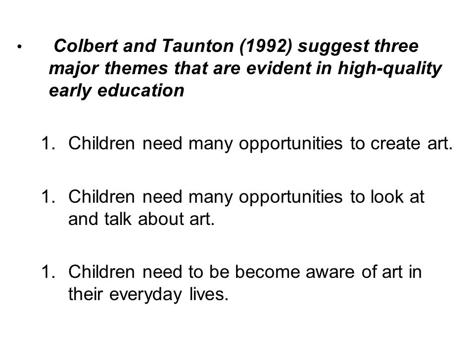 Children need many opportunities to create art.