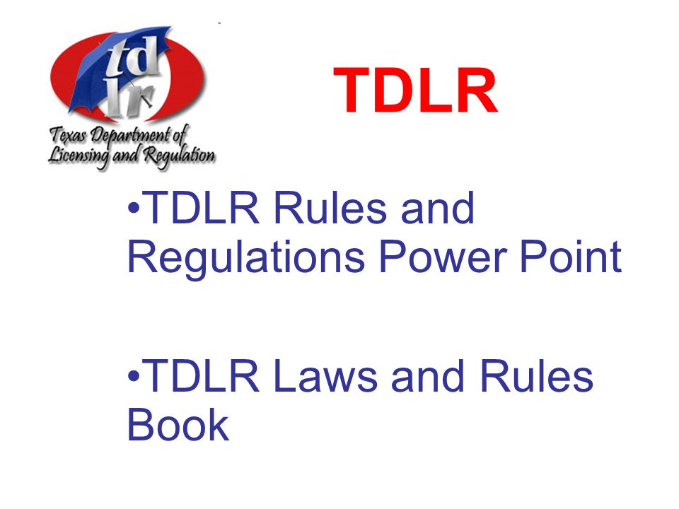 TDLR Rules and Regulations Power Point TDLR Laws and Rules Book