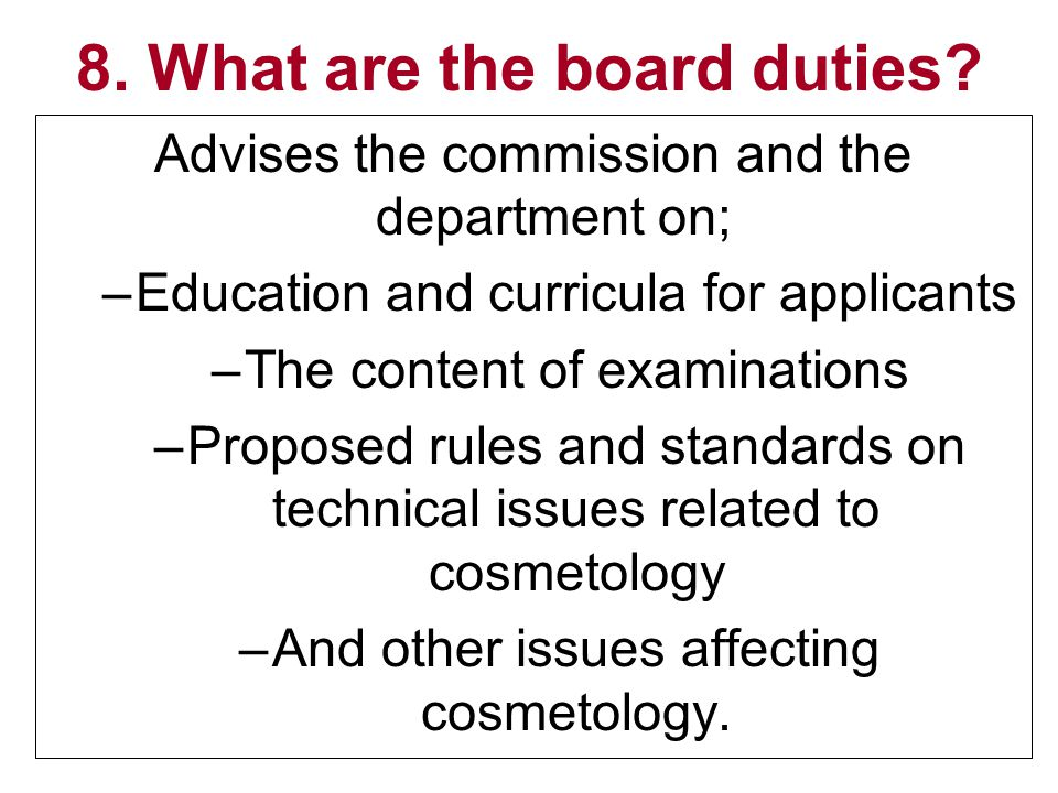 8. What are the board duties