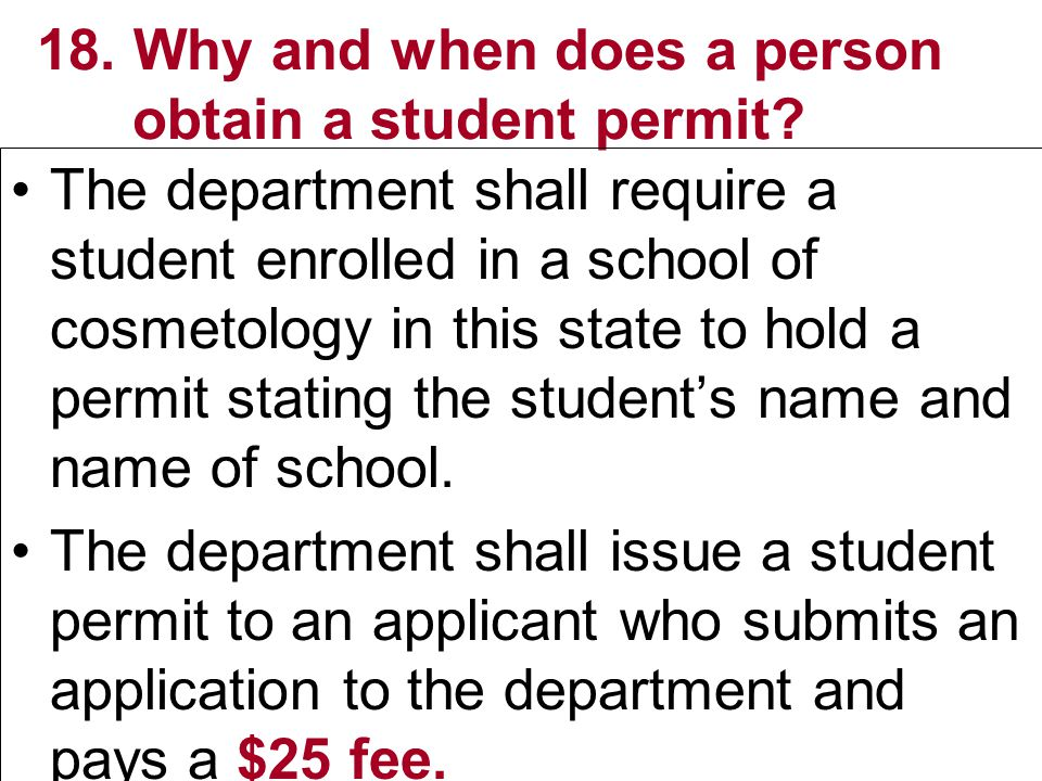 18. Why and when does a person obtain a student permit