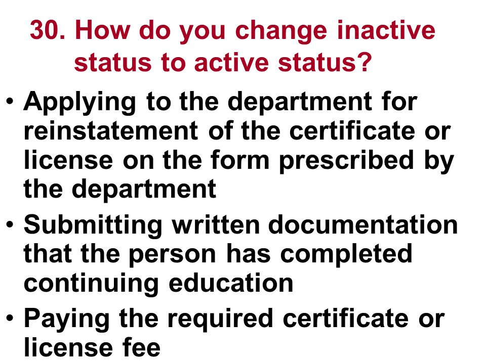 30. How do you change inactive status to active status