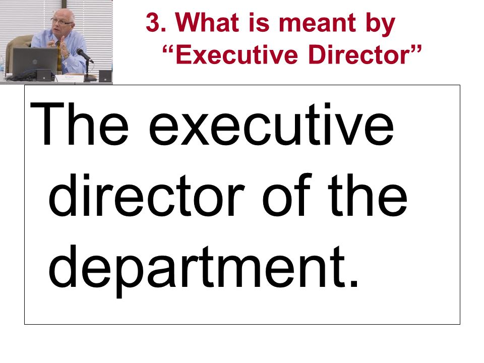 3. What is meant by Executive Director