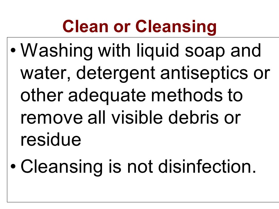 Cleansing is not disinfection.