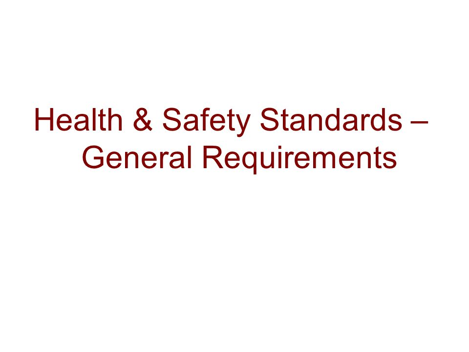 Health & Safety Standards – General Requirements