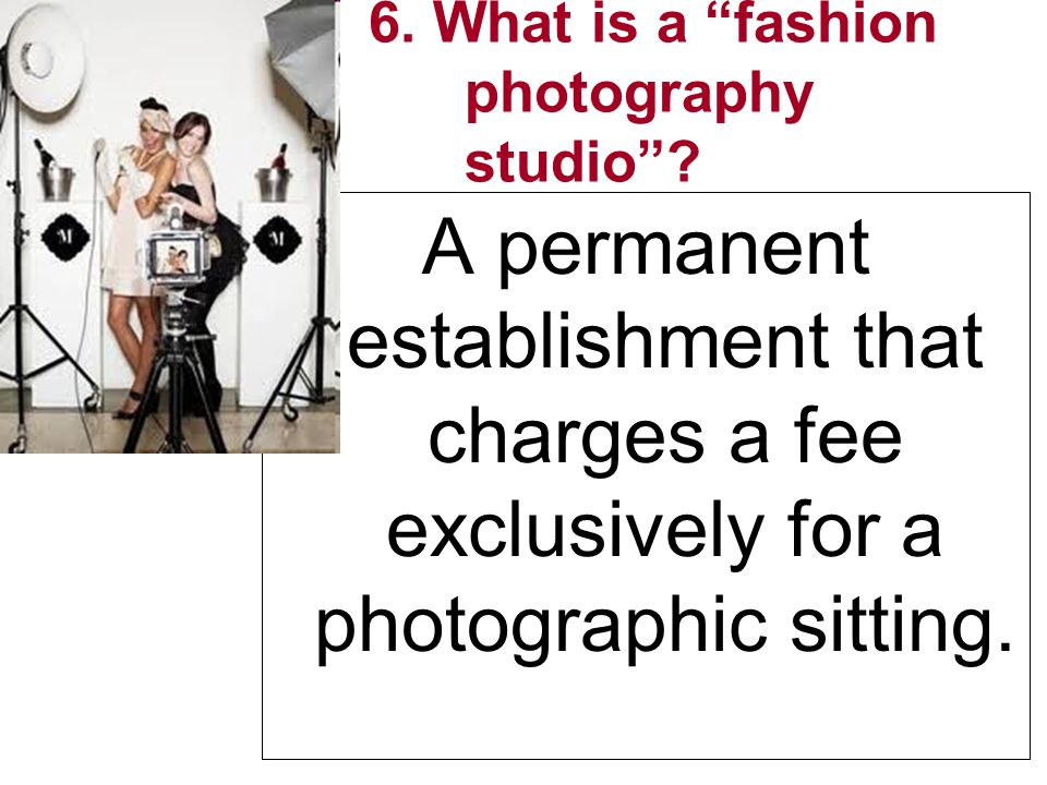 6. What is a fashion photography studio