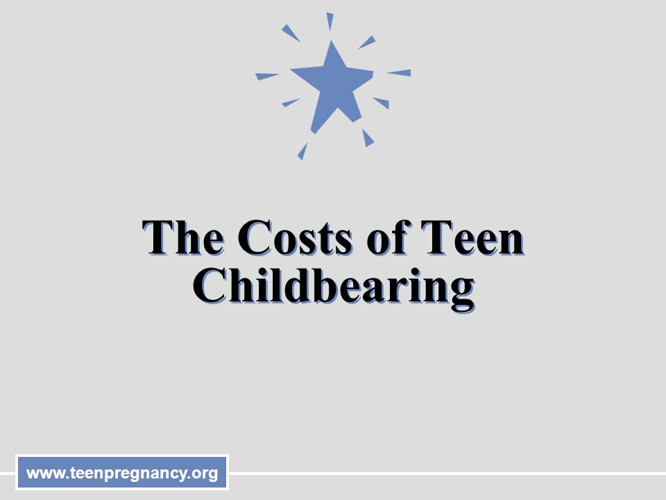 The Costs of Teen Childbearing