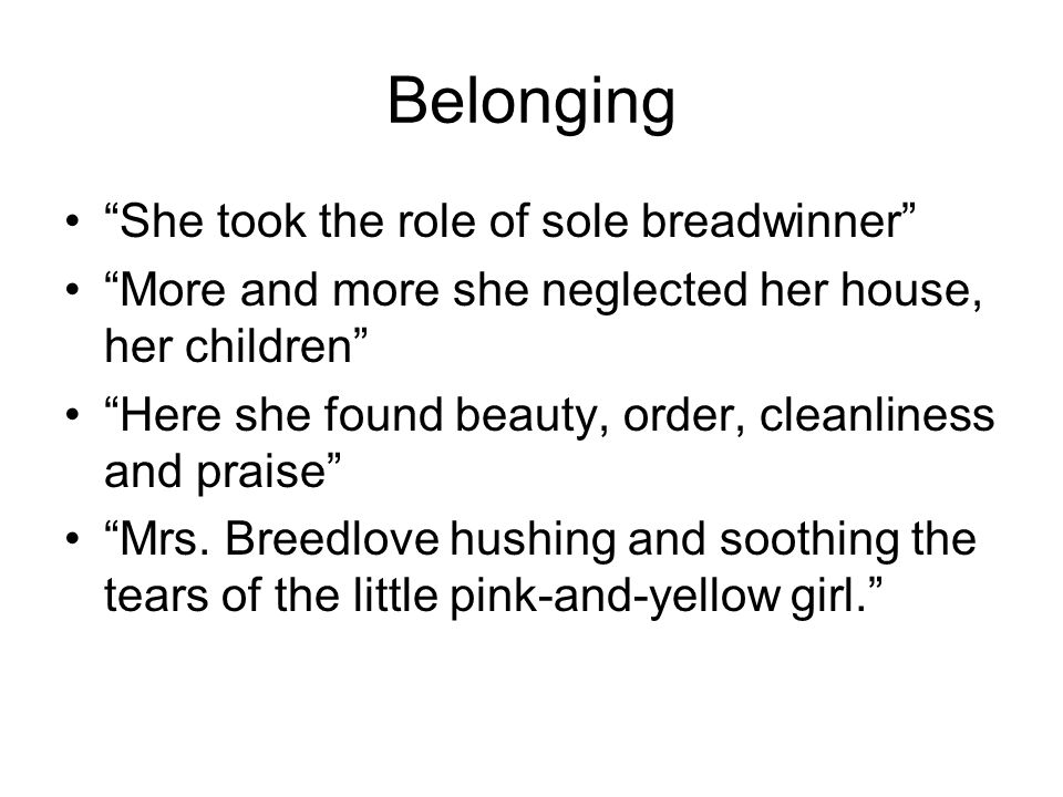 Belonging She took the role of sole breadwinner