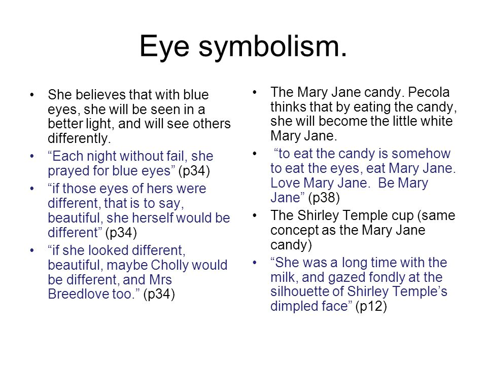 Eye symbolism. She believes that with blue eyes, she will be seen in a better light, and will see others differently.