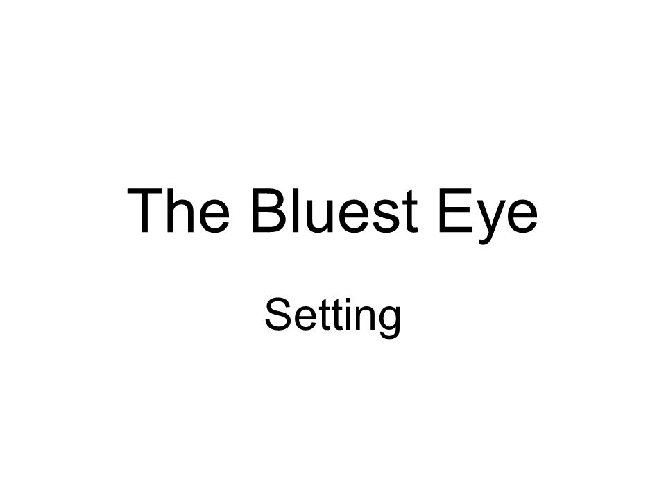 The Bluest Eye Setting