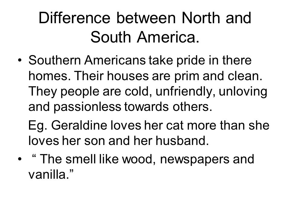 Difference between North and South America.