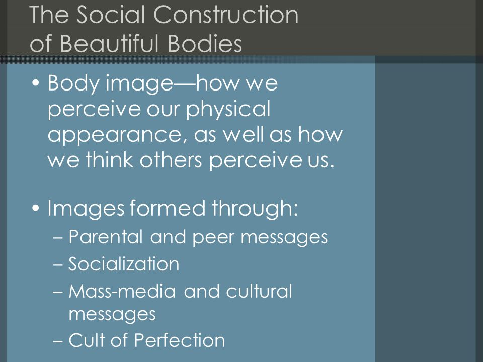 The Social Construction of Beautiful Bodies