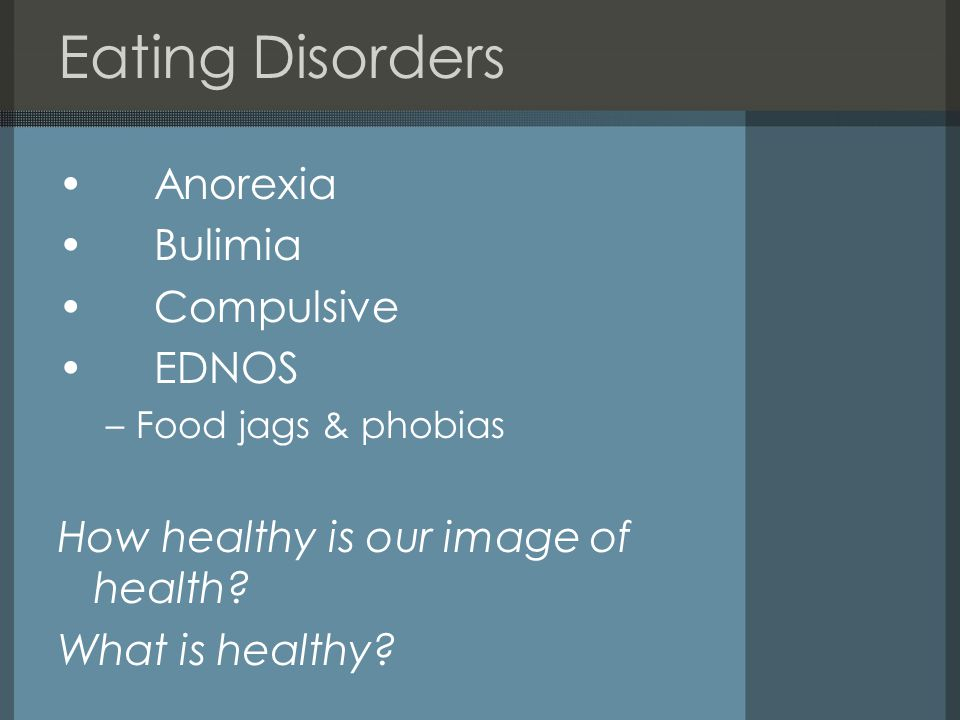 Eating Disorders Anorexia Bulimia Compulsive EDNOS