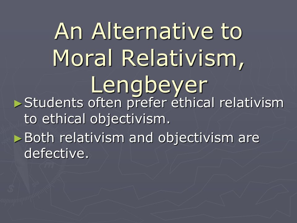 An Alternative to Moral Relativism, Lengbeyer