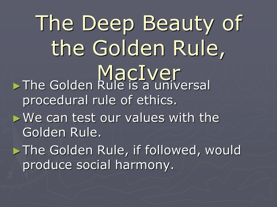 The Deep Beauty of the Golden Rule, MacIver