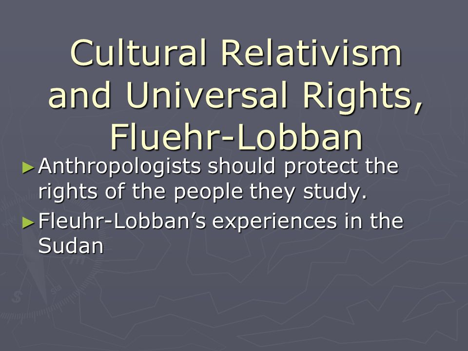 Cultural Relativism and Universal Rights, Fluehr-Lobban