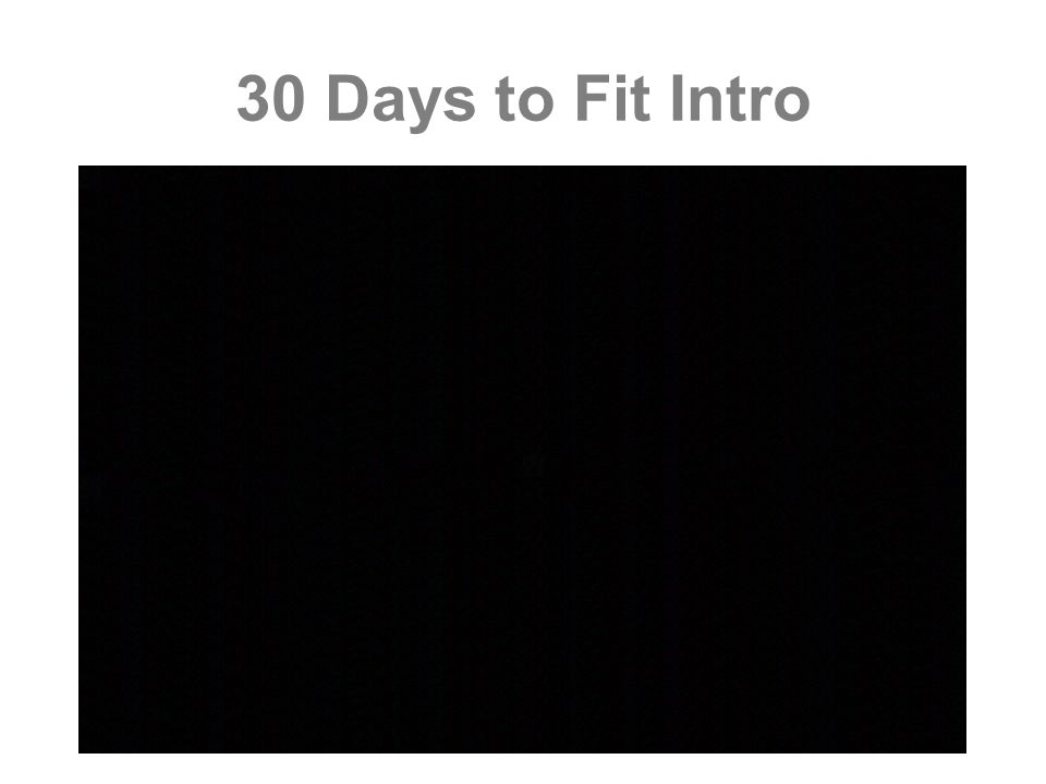 30 Days to Fit Intro