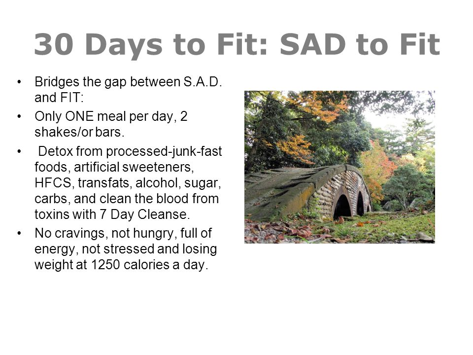 30 Days to Fit: SAD to Fit Bridges the gap between S.A.D. and FIT: