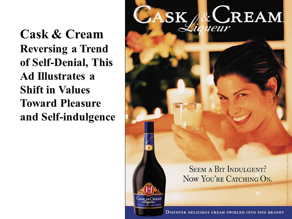 Cask & Cream Reversing a Trend of Self-Denial, This Ad Illustrates a Shift in Values Toward Pleasure and Self-indulgence