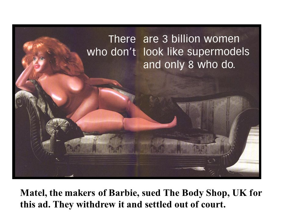 Matel, the makers of Barbie, sued The Body Shop, UK for this ad