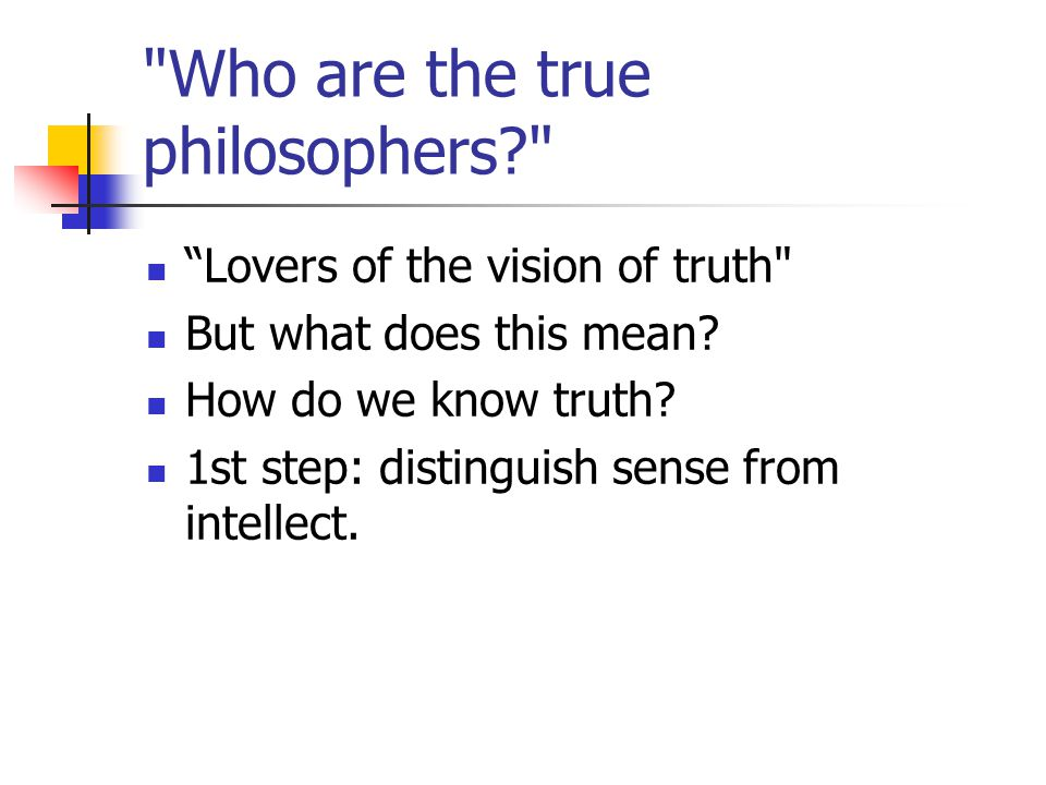Who are the true philosophers