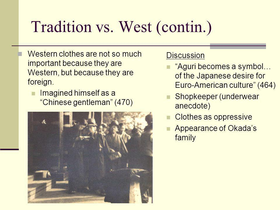 Tradition vs. West (contin.)