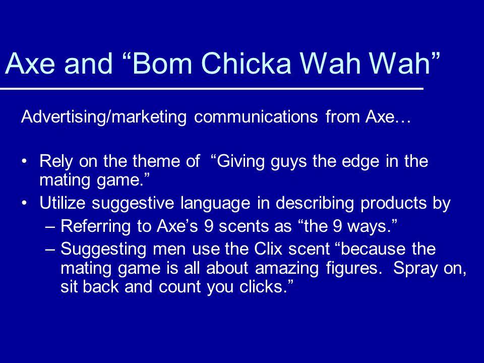 Axe and Bom Chicka Wah Wah