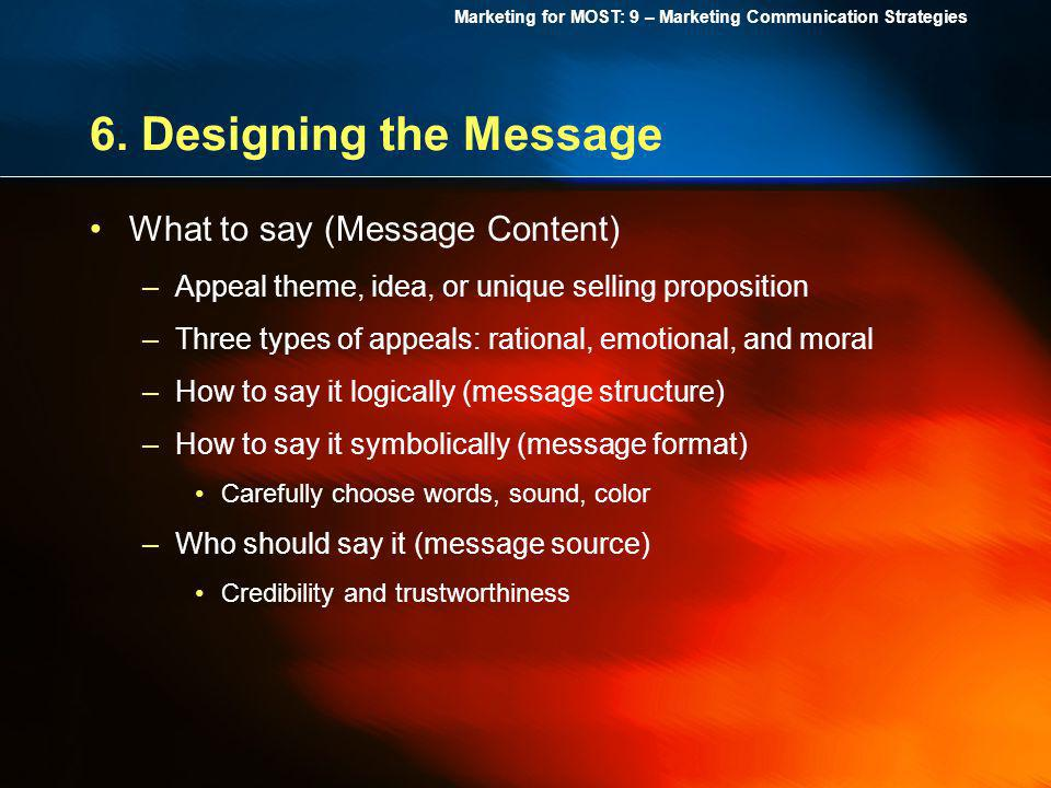 6. Designing the Message What to say (Message Content)