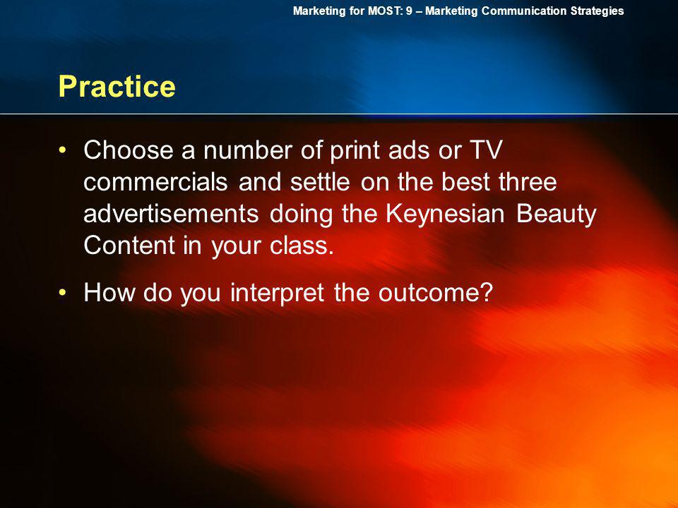 Practice Choose a number of print ads or TV commercials and settle on the best three advertisements doing the Keynesian Beauty Content in your class.