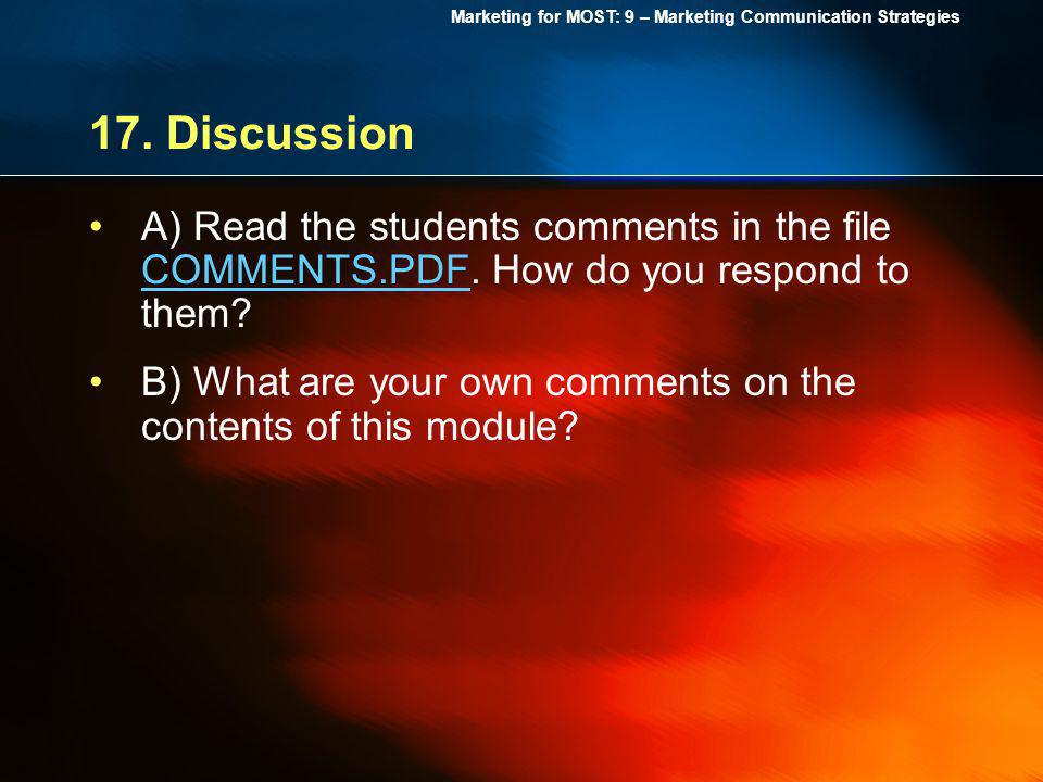 17. Discussion A) Read the students comments in the file COMMENTS.PDF. How do you respond to them