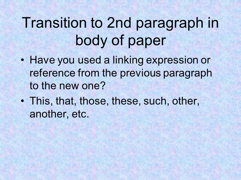 Transition to 2nd paragraph in body of paper