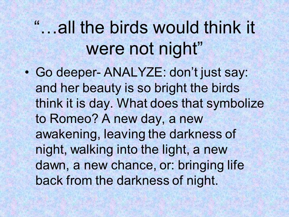 …all the birds would think it were not night