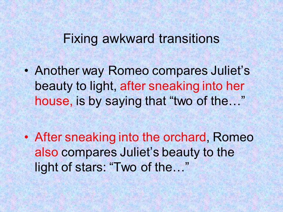 Fixing awkward transitions