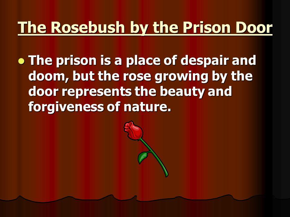 The Rosebush by the Prison Door