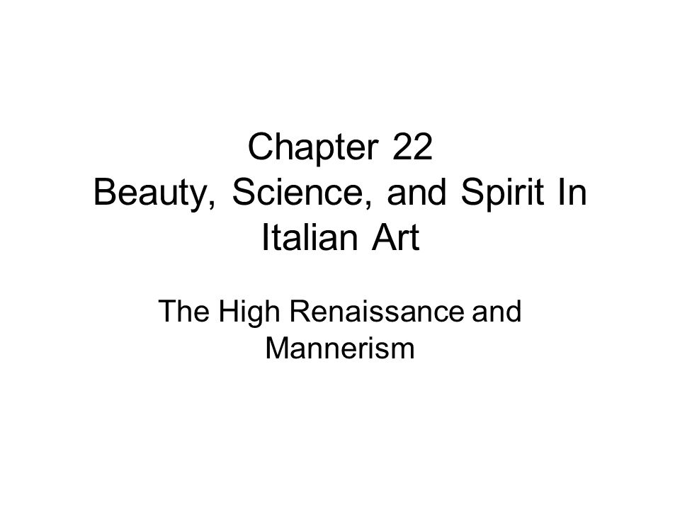 Chapter 22 Beauty, Science, and Spirit In Italian Art