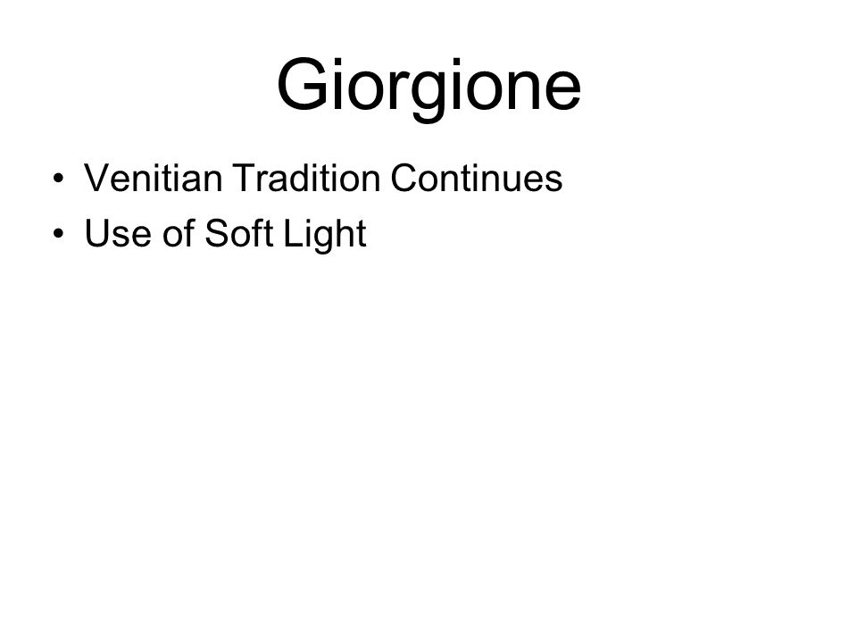 Giorgione Venitian Tradition Continues Use of Soft Light