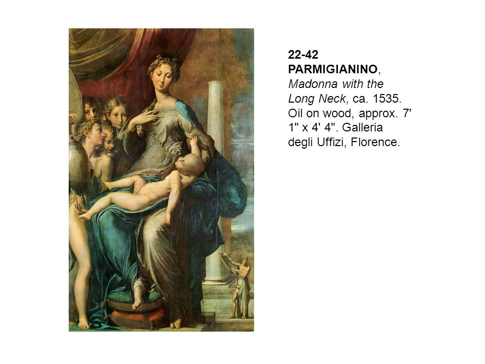 22-42 PARMIGIANINO, Madonna with the Long Neck, ca. 1535