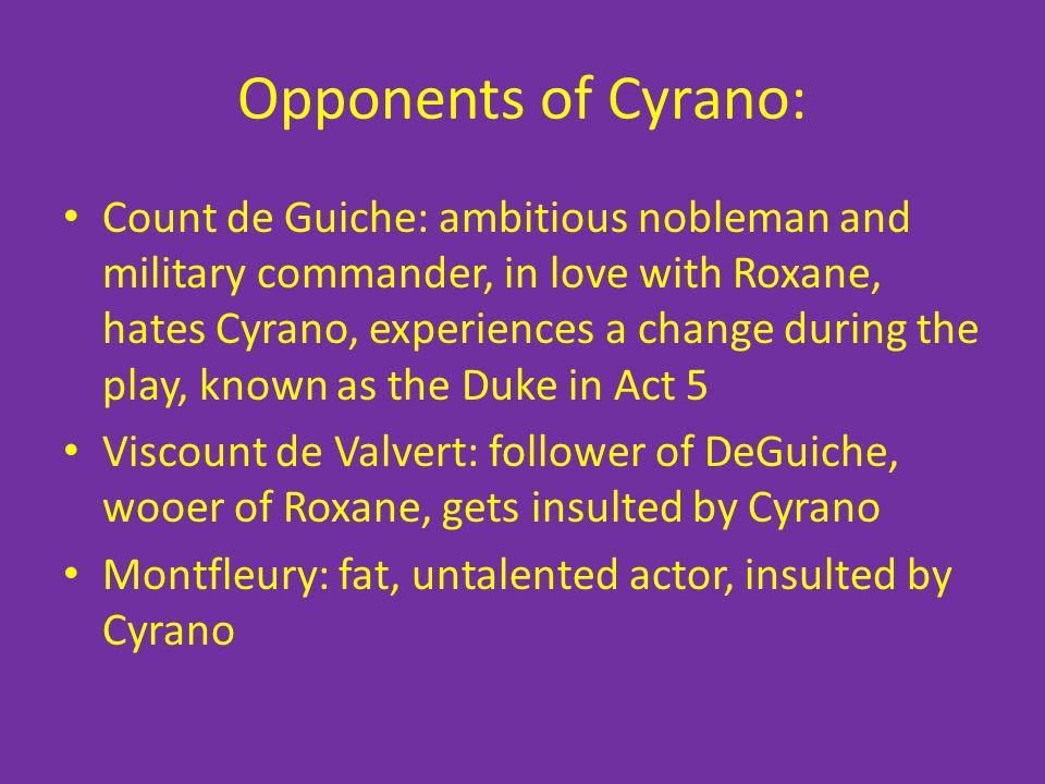 Opponents of Cyrano: