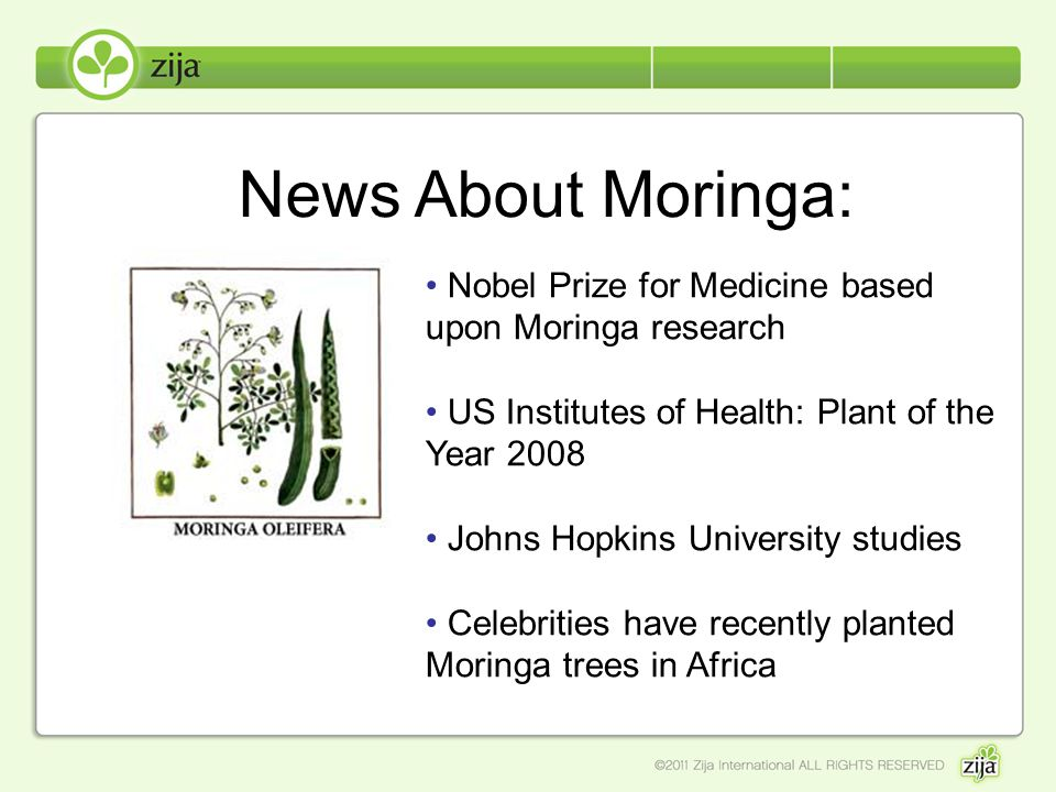 News About Moringa: Nobel Prize for Medicine based upon Moringa research. US Institutes of Health: Plant of the Year 2008.