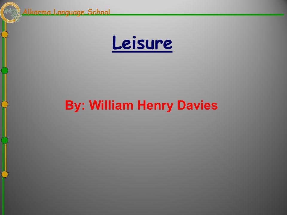 By: William Henry Davies