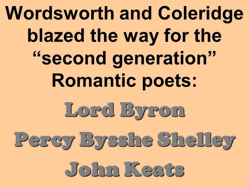 Lord Byron Percy Bysshe Shelley John Keats