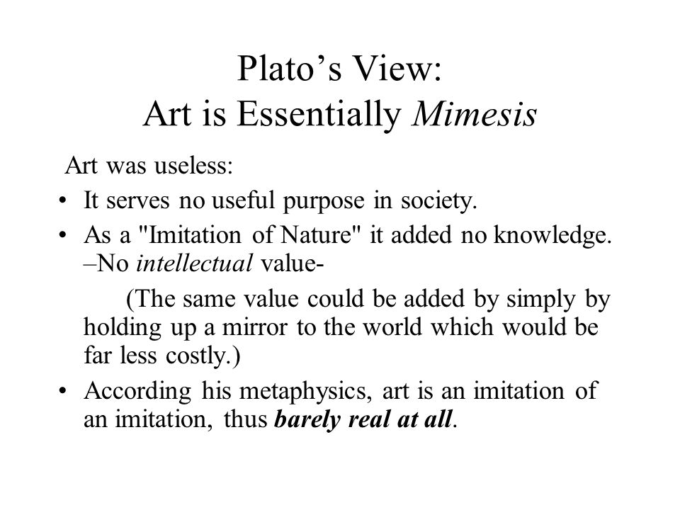 Plato's View: Art is Essentially Mimesis