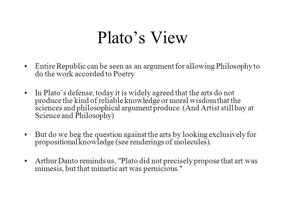 Plato's View Entire Republic can be seen as an argument for allowing Philosophy to do the work accorded to Poetry.