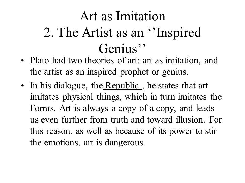 Art as Imitation 2. The Artist as an ''Inspired Genius''