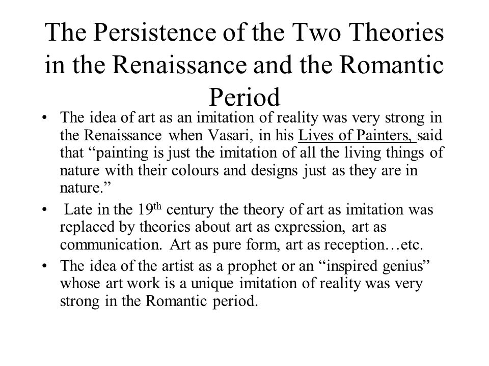 The Persistence of the Two Theories in the Renaissance and the Romantic Period
