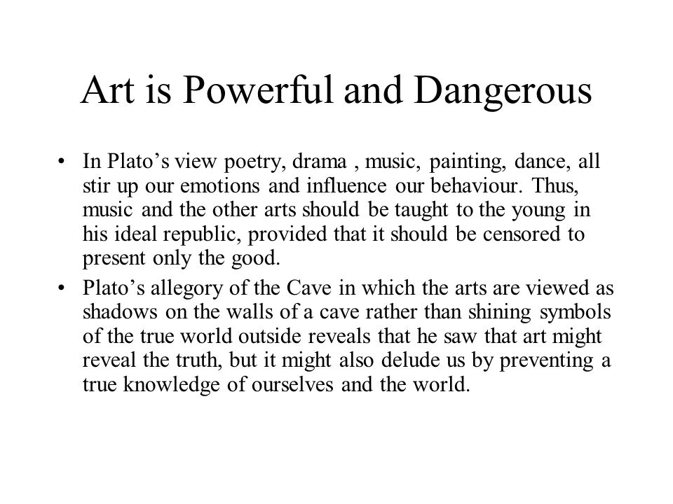 Art is Powerful and Dangerous